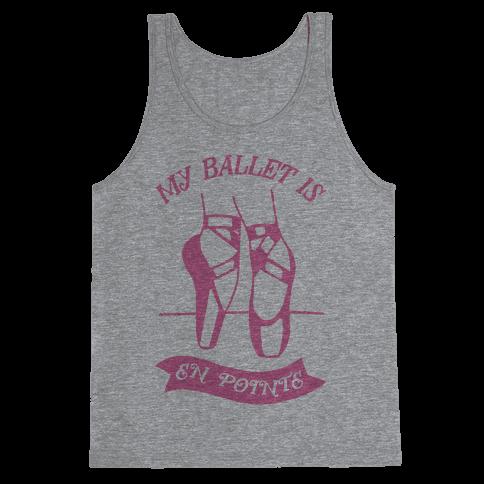 My Ballet Is En Pointe Tank Top