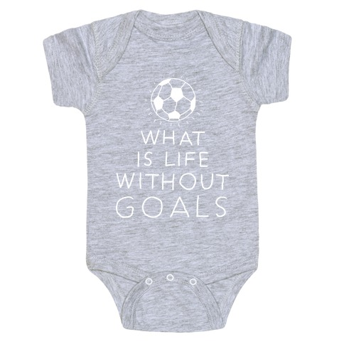 What Is Life Without Goals? (Drawn) Baby Onesy