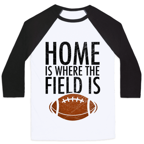 Home Is Where The Field Is Baseball Tee