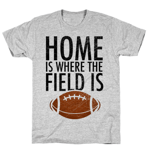 Home Is Where The Field Is Mens T-Shirt