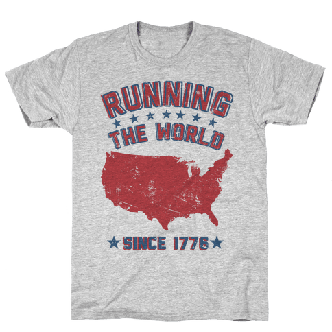 Running The World Since 1776 Mens T-Shirt