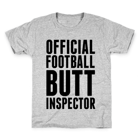 Official Football Butt Inspector Kids T-Shirt