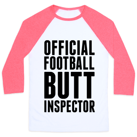 Official Football Butt Inspector