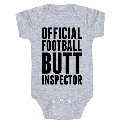 Official Football Butt Inspector Baby Onesy