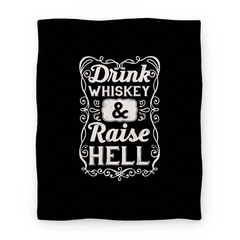Drink Whiskey and Raise Hell (Blanket) Blanket