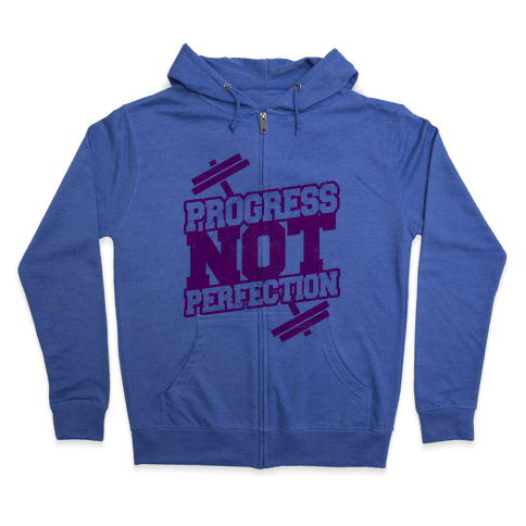 Progress Not Perfection Zip Hoodie