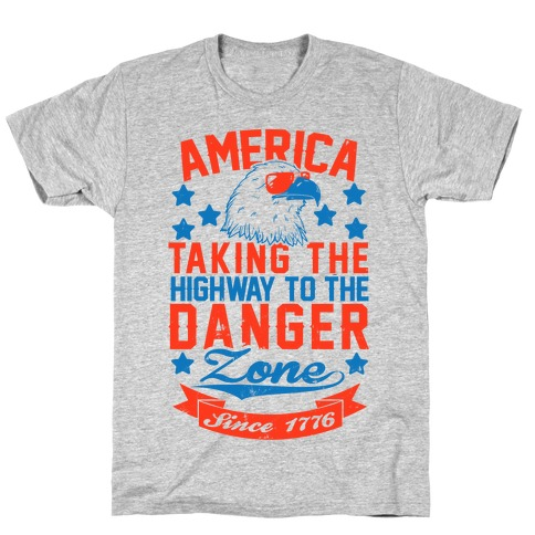 America: Taking The Highway To The Danger Zone Since 1776 (Patriotic Baseball Tee) T-Shirt