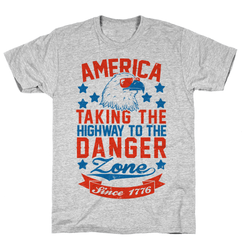 America: Taking The Highway To The Danger Zone Since 1776 (Patriotic Baseball Tee) Mens/Unisex T-Shirt