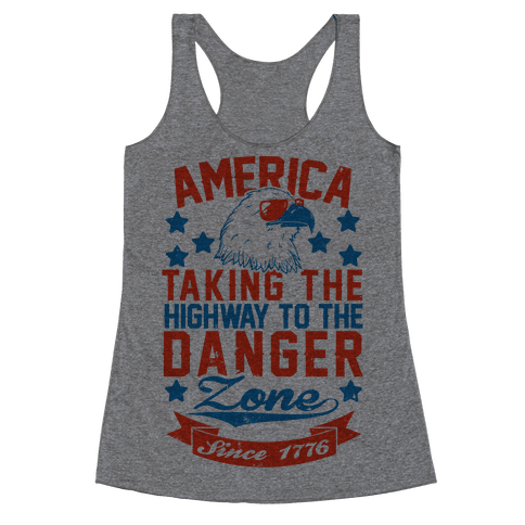America: Taking The Highway To The Danger Zone Since 1776 (Patriotic Baseball Tee) Racerback Tank Top