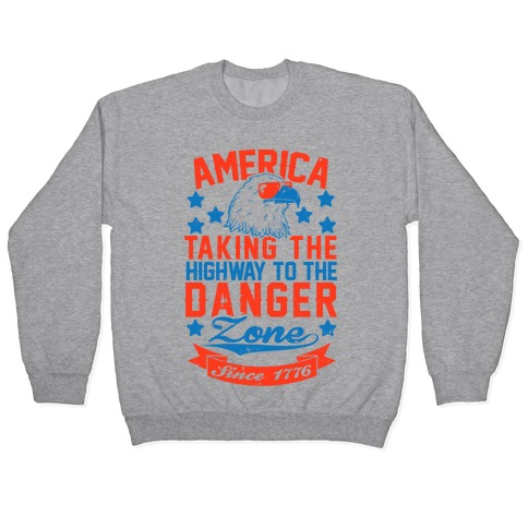 America: Taking The Highway To The Danger Zone Since 1776 (Patriotic Baseball Tee) Pullover