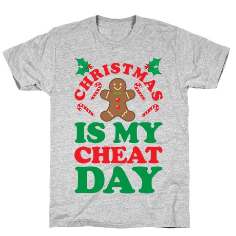 Christmas Is My Cheat Day Mens/Unisex T-Shirt