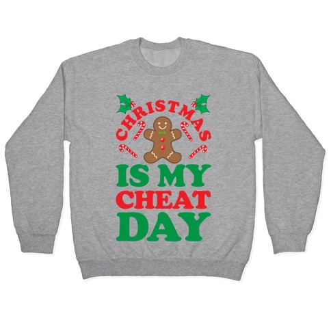Christmas Is My Cheat Day Pullover