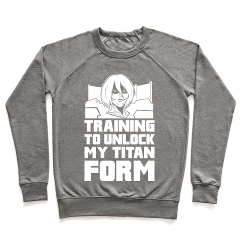 Training To Unlock My Titan Form Female Titan Pullover