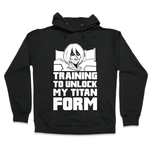 Training To Unlock My Titan Form Female Titan Hooded Sweatshirt
