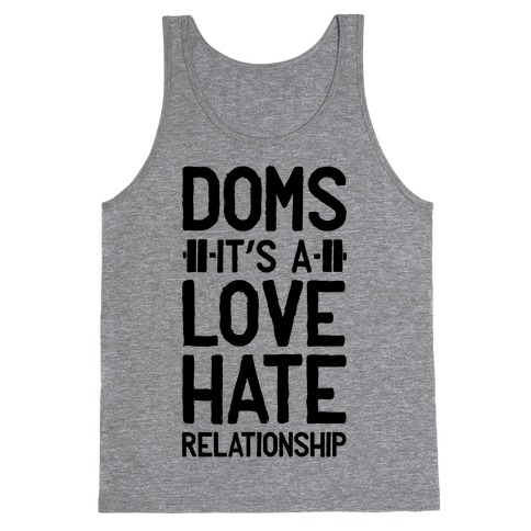DOMS. It's a Love Hate Relationship Tank Top
