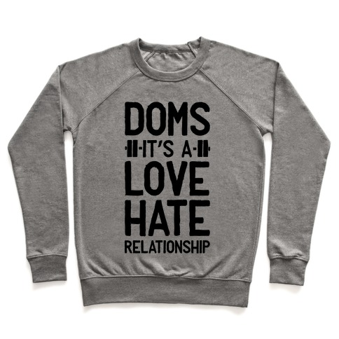 DOMS. It's a Love Hate Relationship Pullover
