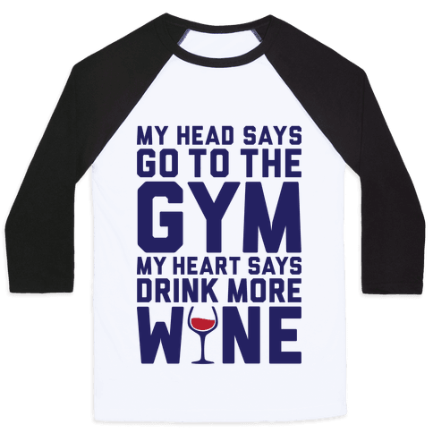 Gym Versus Wine Baseball Tee