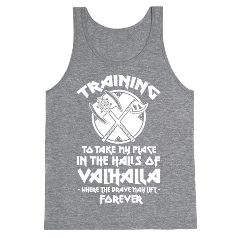 Training to Take my Place in the Halls of Valhalla Tank Top