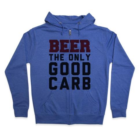 Beer: The Only Good Carb Zip Hoodie