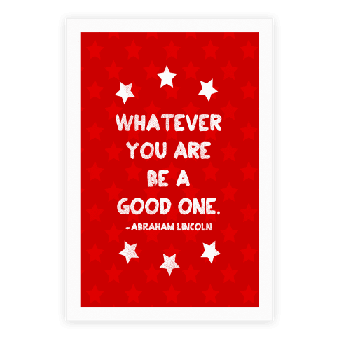 Whatever You Are Be A Good One Poster