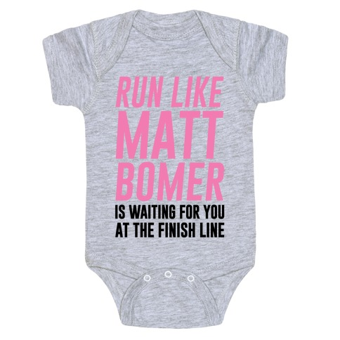 Run Like Matt Bomer Is Waiting For You At The Finish Line Baby Onesy