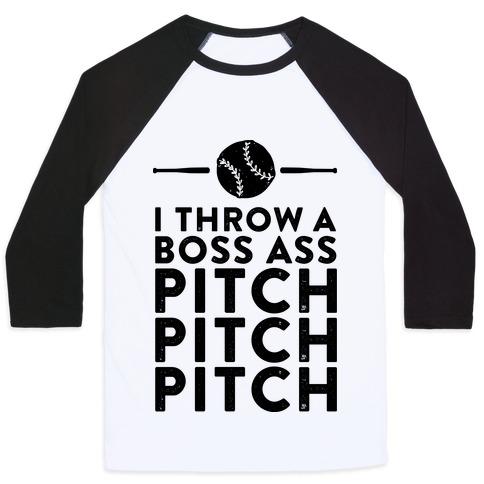 I Throw a Boss Ass Pitch Baseball Tee