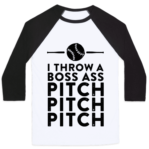 I Throw a Boss Ass Pitch Baseball Tee