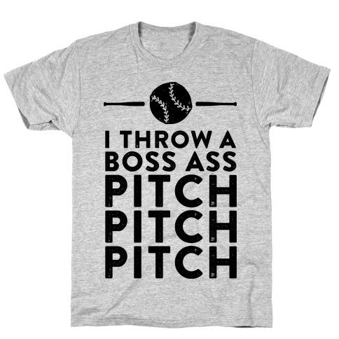 I Throw a Boss Ass Pitch T-Shirt