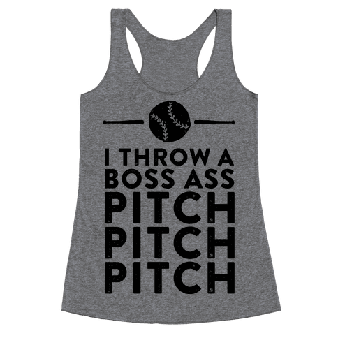 I Throw a Boss Ass Pitch Racerback Tank Top