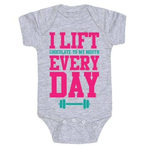 I Lift Every Day Baby Onesy