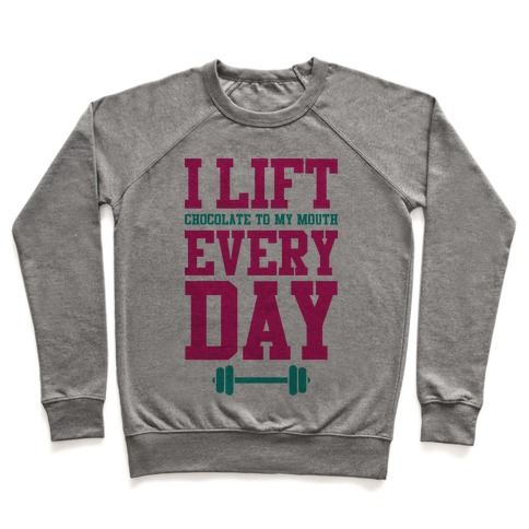 I Lift Every Day Pullover