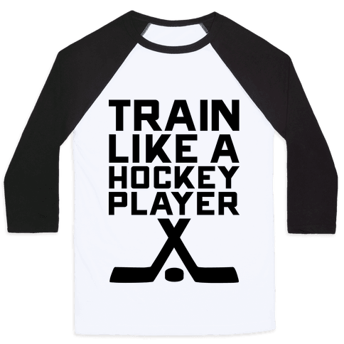 Train Like a Hockey Player Baseball Tee