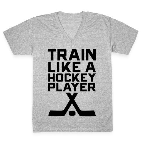 Train Like a Hockey Player V-Neck Tee Shirt