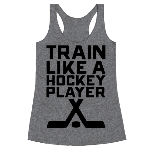 Train Like a Hockey Player Racerback Tank Top