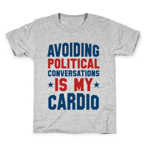 Avoiding Political Conversations Is My Cardio Kids T-Shirt