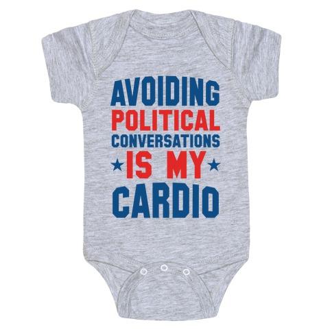 Avoiding Political Conversations Is My Cardio Baby Onesy