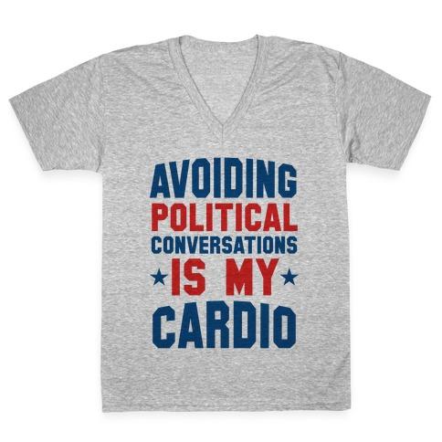 Avoiding Political Conversations Is My Cardio V-Neck Tee Shirt