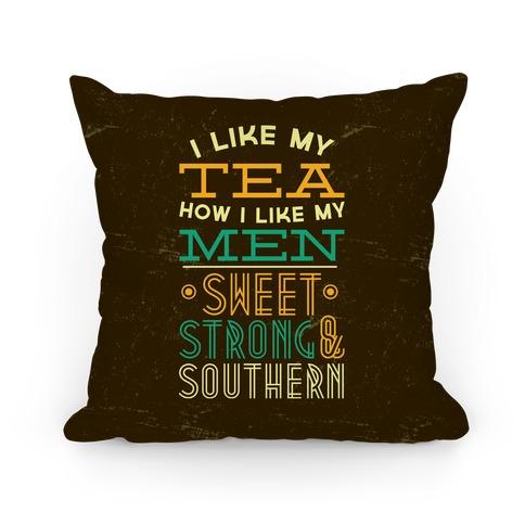 I Like My Tea How I Like My Men Pillow