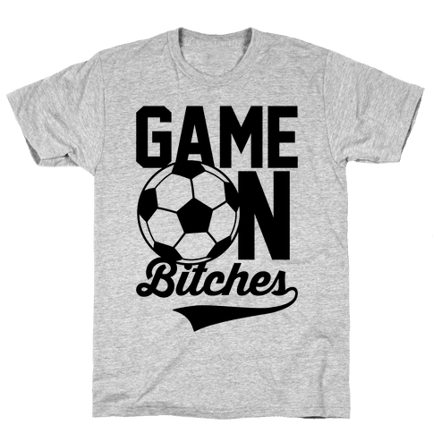 Game On Bitches Soccer Mens T-Shirt