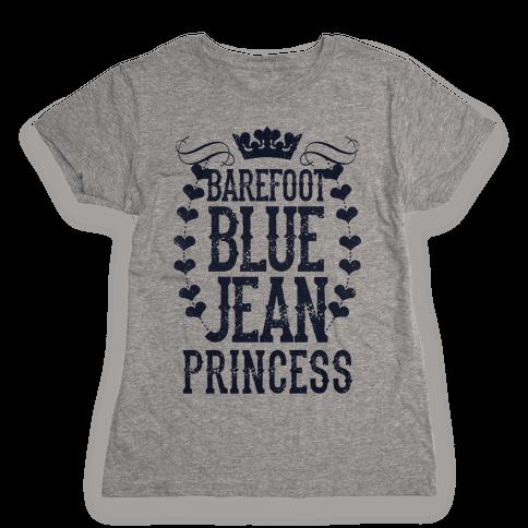 Barefoot Blue Jean Princess Womens T-Shirt