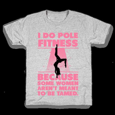 Why I Do Pole Fitness Kids T-Shirt