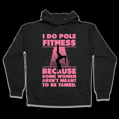 Why I Do Pole Fitness Hooded Sweatshirt