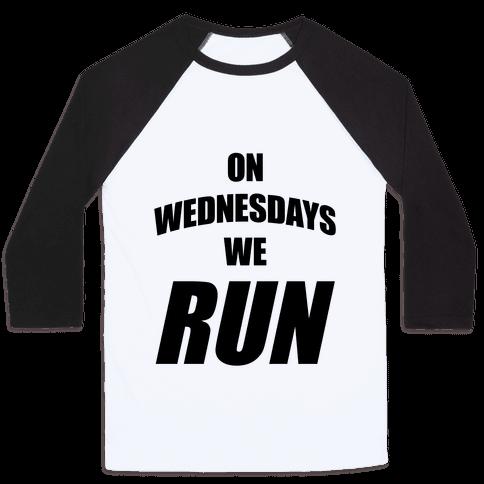 On Wednesdays We Run Baseball Tee