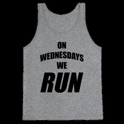 On Wednesdays We Run Tank Top