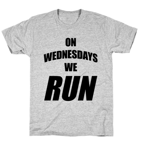 On Wednesdays We Run T-Shirt