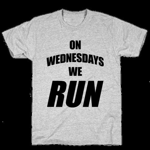 On Wednesdays We Run Mens T-Shirt