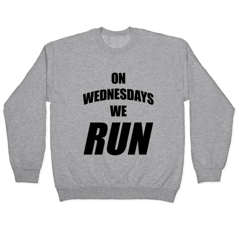 On Wednesdays We Run Pullover