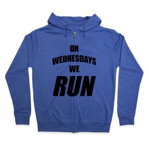 On Wednesdays We Run Zip Hoodie