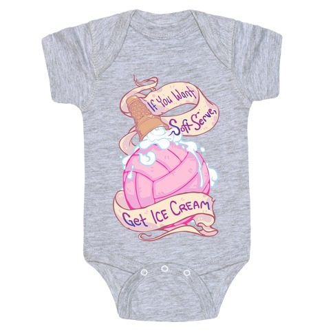 If You Want Soft Serve, Get Ice Cream Baby Onesy