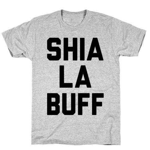 Shia La Buff T-Shirt